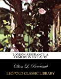 img - for London assurance; a comedy in five acts book / textbook / text book