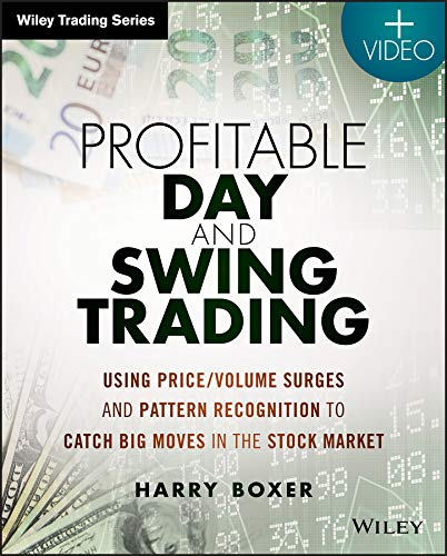 Profitable Day and Swing Trading, + Website: Using Price / Volume Surges and Pattern Recognition to Catch Big Moves in the Stock Market (Wiley Trading) -