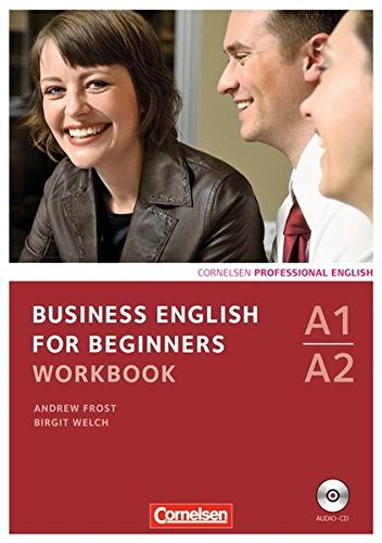 Business English for Beginners - Third Edition: A1/A2 - Workbook mit CD