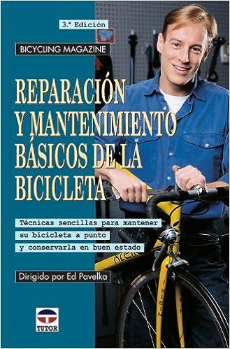 Reparación y mantenimiento básicos de la bicicleta : técnicas ...