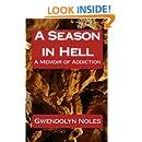 A Season in Hell: A Memoir of Addiction