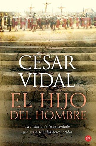 EL HIJO DEL HOMBRE FG (FORMATO GRANDE) Tapa dura – 22 abr 2008 CESAR VIDAL PUNTO DE LECTURA 846632156X 1407243