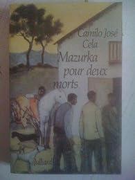 Mazurka pour deux morts par Camilo José  Cela
