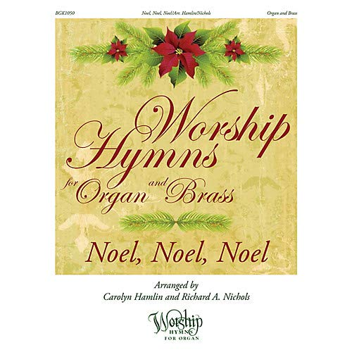 (Noel, Noel, Noel (Worship Hymns for Organ and Brass) arranged by Carolyn Hamlin Pack of)