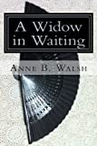 A Widow in Waiting, Anne Walsh, 1468086332