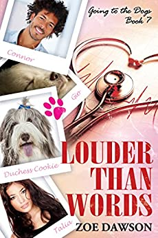 Louder Than Words (Going to the Dogs Book 7) by [Dawson, Zoe]