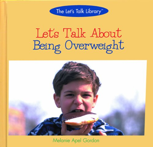 Let's Talk About Being Overweight (The Let's Talk Library)