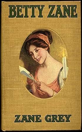 Betty Zane 1903 Western Novel By Zane Grey Original