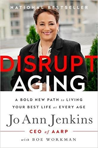 Disrupt Aging: A Bold New Path to Living Your Best Life at