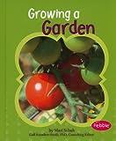 Growing a Garden, Mari C. Schuh, 1429639849