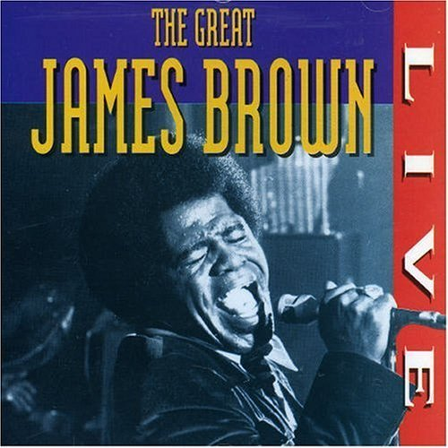James Brown - The Great James Brown Live By Brown, James - Zortam Music