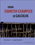 Using Counter-Examples in Calculus, John H. Mason, 1848163606