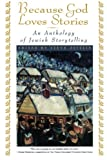 img - for Because God Loves Stories: An Anthology of Jewish Storytelling book / textbook / text book