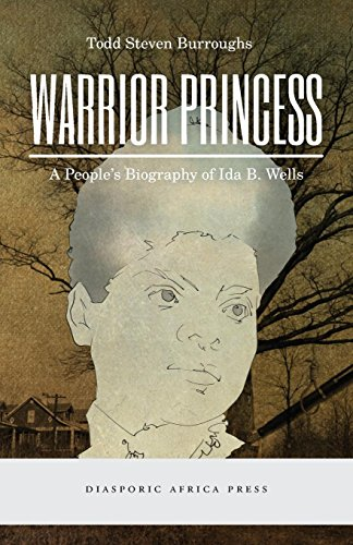 Books : Warrior Princess: A People's Biography of Ida B. Wells
