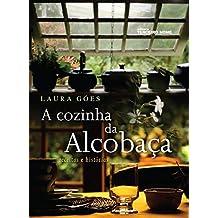 A cozinha da Alcobaça: receitas e histórias