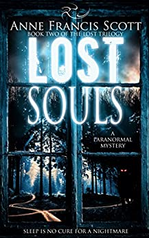 Lost Souls (Book Two of The Lost Trilogy): A Paranormal Mystery by [Scott, Anne Francis]
