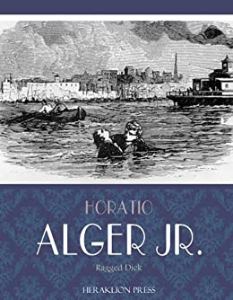 ragged dick by hoatio alger essay Buy exclusive from ragged dick essay cheap the article in question seems like an extract from a larger piece of work by horatio alger.