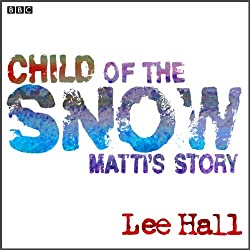 Child of the Snow (Dramatised)