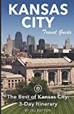 Kansas City Travel Guide: The Best of Kansas City: 3-Day Itinerary