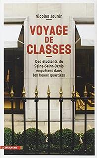 Voyage de classes : des étudiants de Seine-Saint-Denis enquêtent dans les beaux quartiers, Jounin, Nicolas
