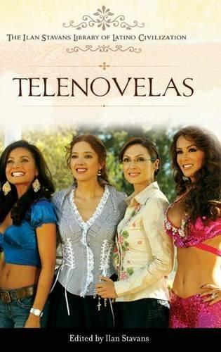 Telenovelas (The Ilan Stavans Library of Latino Civilization)