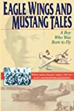 Eagle Wings and Mustang Tales, William Jackson Barnard, 0972248137