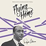 Flying Home and Other Stories | Ralph Ellison,John F. Callahan - introduction