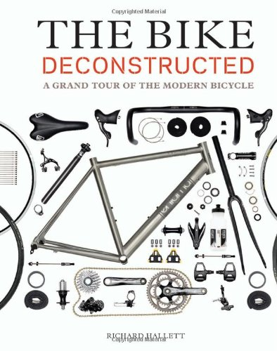 The Bike Deconstructed: A Grand Tour of the Modern Bicycle (Schwinn Bike Parts)