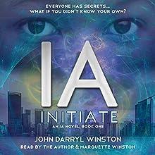 IA: Initiate Audiobook by John Darryl Winston Narrated by Marquette Winston, John Darryl Winston