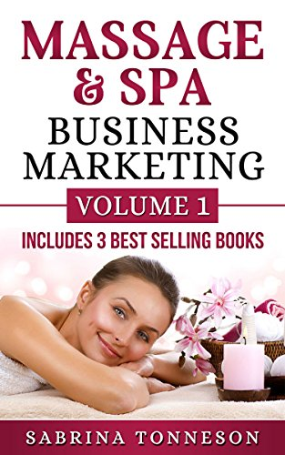 Massage & Spa Business Marketing: Volume One  Includes 3 books - 1.  Boost Profits  2. Don't Leave Money On The Table   3.  Double Your Holiday Gift Card Sales ()