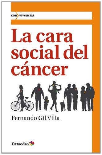 La cara social del cáncer: 18 (Con vivencias) Fernando Gil Villa