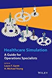 img - for Healthcare Simulation: A Guide for Operations Specialists book / textbook / text book