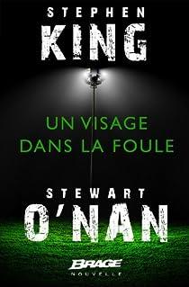 Stephen King & Stewart O'Nan - Un visage dans la foule