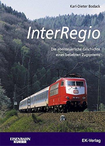 InterRegio. Die abenteuerliche Geschichte eines beliebten Zugsystems