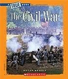 The Civil War (True Books: Civil War (Paperback))
