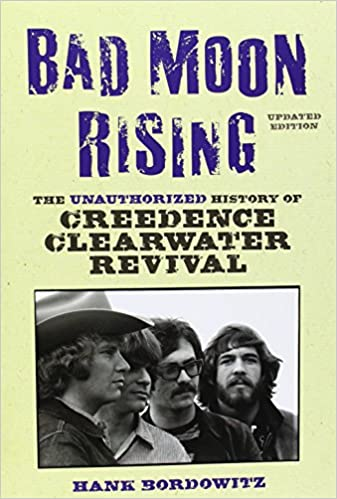 Bad Moon Rising: The Unauthorized History of Creedence