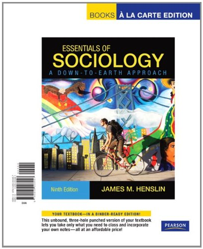 Essentials of Sociology: A Down-to-Earth Approach : Books A La Carte Edition (Sociology A Down To Earth Approach 9th Edition)