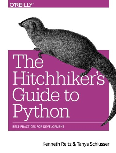 The Hitchhiker's Guide to Python: Best Practices for Development by O Reilly Media