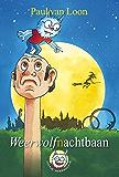 Weerwolfnachtbaan (Dolfje Weerwolfje Book 13)