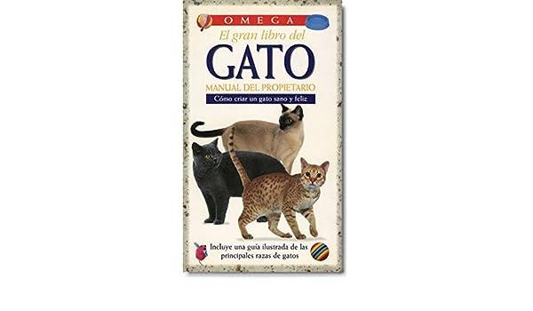 EL GRAN LIBRO DEL GATO GUIAS DEL NATURALISTA-ANIMALES DOMESTICOS ...