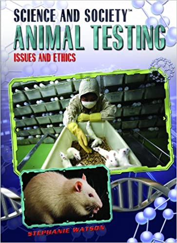 ANIMAL TESTING ISSUES AND ETHICS PDF DOWNLOAD