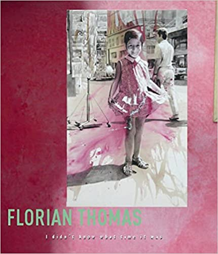 Book Florian Thomas: I Didn't Know What Time It Was