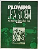 img - for Plowing up a storm : the history of midwestern farm activism. book / textbook / text book