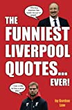 img - for The Funniest Liverpool Quotes... Ever! book / textbook / text book
