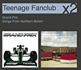 Grand Prix /Songs From Northern Britain by Teenage Fanclub