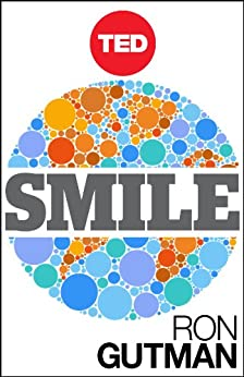 Smile: The Astonishing Powers of a Simple Act (Kindle Single) (TED Books Book 9) by [Gutman, Ron]