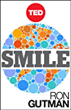 Smile: The Astonishing Powers of a Simple Act (Kindle Single) (TED Books Book 9)
