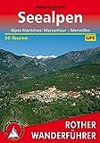 Seealpen: Alpes Maritimes: Mercantour - Merveilles. 50 Touren. Mit GPS-Daten. (Rother Wanderführer)