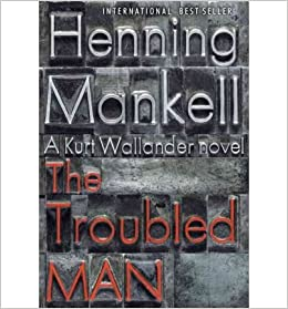 The Troubled Man (Kurt Wallander Mysteries)