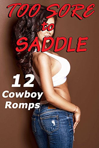 Used, Too Sore to Saddle! (12 Stories of Cowboys) for sale  Delivered anywhere in USA